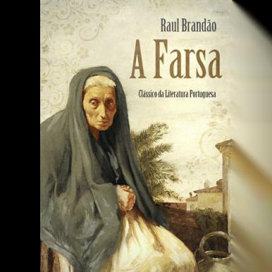 A Farsa de Raul Brandão