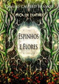 Teatro-Espinhos e Flores de Camilo Castelo Branco